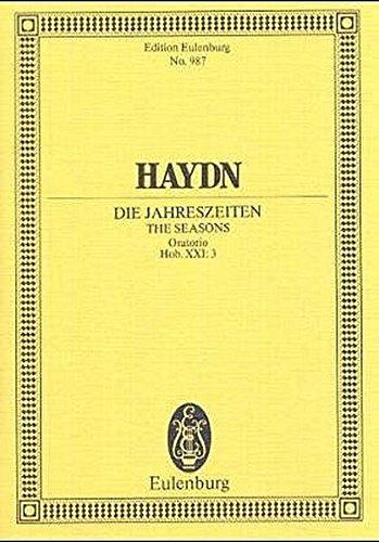 Die Jahreszeiten: Oratorium. Hob. XXI: 3. 3 Soli, Chor und Orchester. Studienpartitur. (Eulenburg Studienpartituren)
