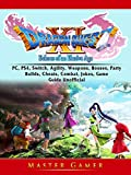 Dragon Quest XI Echoes of an Elusive Age, PC, PS4, Switch, Agility, Weapons, Bosses, Party, Builds, Cheats, Combat, Jokes, Game Guide Unofficial (English Edition)