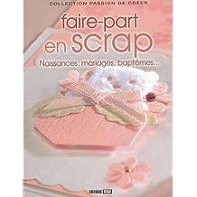 Faire-part en scrap : Naissances, mariages, baptêmes...