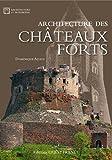 ARCHITECTURE DES CHATEAUX FORTS