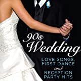 90s Wedding - Love Songs, First Dance and Reception Party Hits