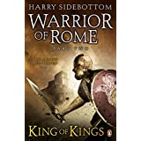 Warrior of Rome, Part 2: King of Kings by Harry Sidebottom (2010-01-28)