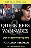 Queen Bees and Wannabes: Helping Your Daughter Survive Cliques, Gossip, Boyfriends and the New Realities of Girl World by Rosalind Wiseman (2003-06-26)