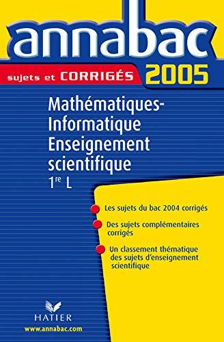Annabac 2005 Maths-Informatique-Enseignement scientifique 1ère L sujets corrigés