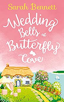 Wedding Bells at Butterfly Cove: A heartwarming romantic read for summer 2017! (Butterfly Cove, Book 2) by [Bennett, Sarah]