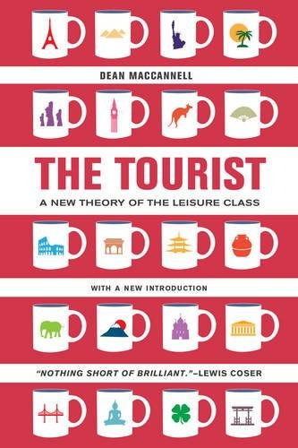 The Tourist - A New Theory of the Leisure Class 2e