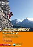 Klettersteigführer Deutschland: Alle lohnenden Klettersteige in Deutschland und in Grenznähe der Nachbarländer