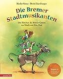 Die Bremer Stadtmusikanten: Das Märchen der Brüder Grimm zur Musik von Erke Duit (Musikalisches Bilderbuch mit CD)