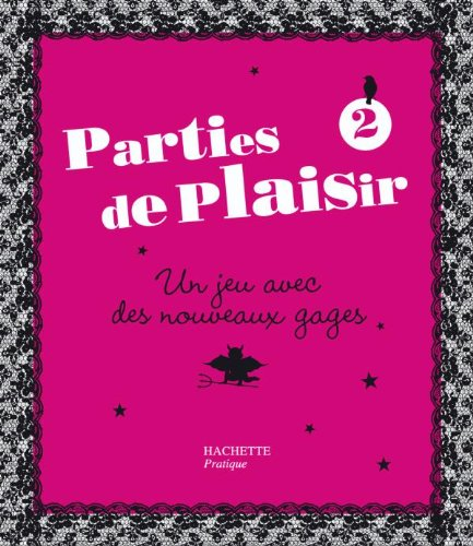 Parties de Plaisir Saison 2 par Anne Saint-Georges