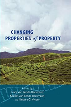 Changing Properties of Property par [von Benda-Beckmann, Franz]