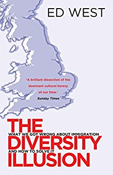The Diversity Illusion: What We Got Wrong About Immigration & How to Set It Right by [West, Ed]