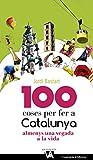 100 Coses Per Fer A Catalunya Almenys Una Vegada A La Vida (Via Augusta)