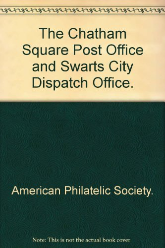 The Chatham Square Post Office and Swarts City Dispatch Office. (Square-post)