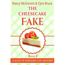 The Cheesecake Fake: A Culinary Cozy Mystery Set In Sunny Florida (Slice of Paradise Cozy Mysteries Book 2) (English Edition)