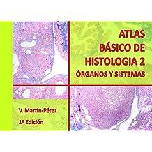 Atlas Básico de Histología 2  Órganos y Sistemas (Atlas de Histología) (Spanish Edition)