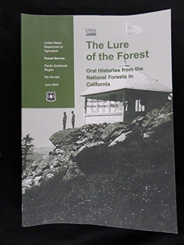 The Lure of the Forest: Oral Histories of the National Forests in California