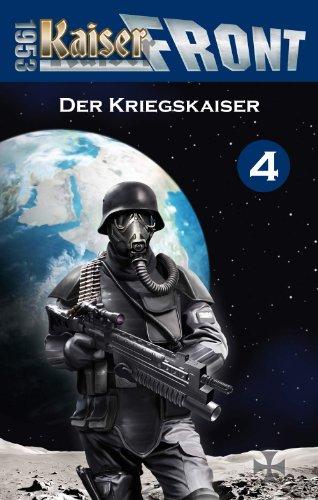 Kaiserfront 1953 Band 4: Der Kriegskaiser