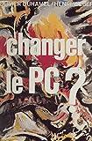 Changer le P.C. ?: Débats sur le gallocommunisme