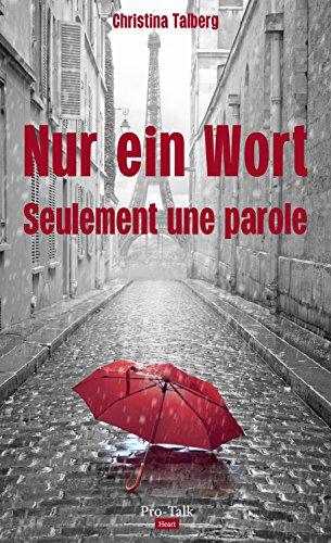 Nur ein Wort: Seulement une parole (German Edition)