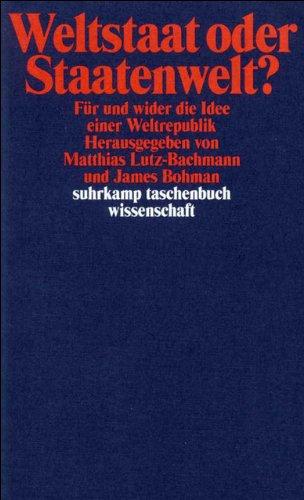 Weltstaat oder Staatenwelt?: Für und wider die Idee einer Weltrepublik (suhrkamp taschenbuch wissenschaft, Band 1466)
