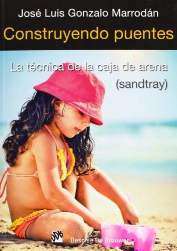 Construyendo puentes: La técnica de la caja de arena (sandtray) (AMAE) por José Luis Gonzalo Marrodán