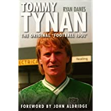 Tommy Tynan: The Original Football Idol