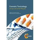 Forensic Toxicology: Drug Use and Misuse