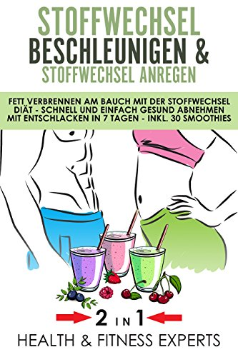 unigen und Stoffwechsel anregen: Fett verbrennen am Bauch mit der Stoffwechsel Diät ()