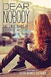 Dear Nobody: The True Diary of Mary Rose by Gillian McCain (2014-04-01)