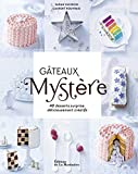 Gâteaux mystère. 40 desserts surprise, délicieusem