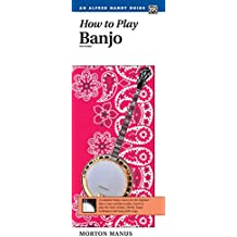 How to Play Banjo: A Complete Banjo Course for the Beginner that is Easy and Fun to Play