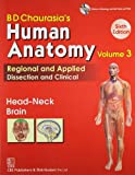 #10: BD Chaurasia's Human Anatomy Regional and Applied Dissection and Clinical: Vol. 3: Head-Neck Brain