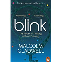 Blink: The Power of Thinking Without Thinking by Gladwell, Malcolm (February 23, 2006) Paperback