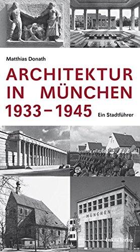 Architektur in München 1933–1945: Ein Stadtführer