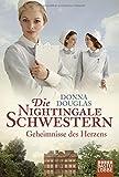Die Nightingale Schwestern: Geheimnisse des Herzens von Donna Douglas