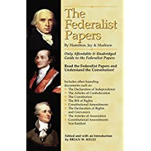 The Federalist Papers By Hamilton, Jay, and Madison, Annotated: Only Affordable  Guide to the Federalist Papers with Enhanced Paragraph Structure (English Edition)