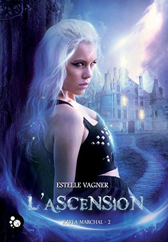 Kayla Marchal, 2: L'ascension (Cheshire) par Estelle Vagner
