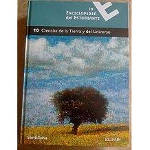 LA ENCICLOPEDIA DEL ESTUDIANTE. TOMO 10. CIENCIAS DE LA TIERRA Y DEL UNIVERSO.