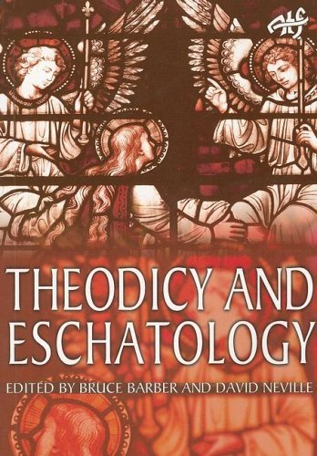 Theodicy and Eschatology (Task of Theology Today) by Bruce Barber (Editor), David Neville (Editor) (1-Mar-2005) Paperback