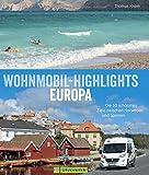 Wohnmobil-Highlights in Europa - Die schönsten Plätze und Sehenswürdigkeiten in Italien, Deutschland, Spanien, Schweden, Norwegen, am Atlantik und der Ostsee u.v.m. - Thomas Kliem