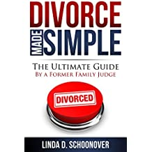 Divorce Made Simple: The Ultimate Guide by a Former Family Judge (English Edition)