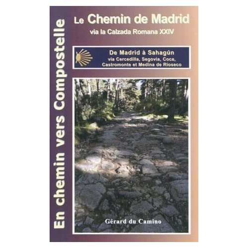 Le Chemin de Madrid - en Chemin Vers Compostelle (Madrid, Segovia, Sahagun).