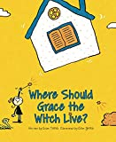 WHERE SHOULD GRACE THE WITCH LIVE?
