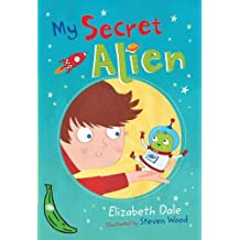 My Secret Alien: Green Banana (Banana Books) by Elizabeth Dale (2013-03-04)