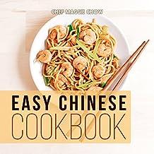 Easy Chinese Cookbook (Chinese Cookbook, Chinese Recipes 1) (English Edition)