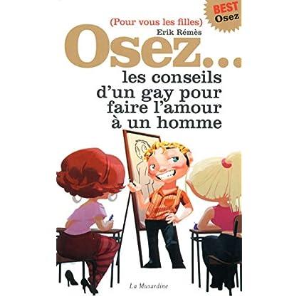 Osez les conseils d'un gay pour faire l'amour à un homme - édition best