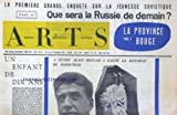 ARTS [No 833] du 06/09/1961 - LA 1ERE ENQUETE SUR LA JEUNESSE SOVIETIQUE - LA PROVINCE BOUGE - UN ENFANT DE DIX ANS - A VENISE ALAIN RESNAIS A GAGNE LA BATAILLE DE MARIENBAD.