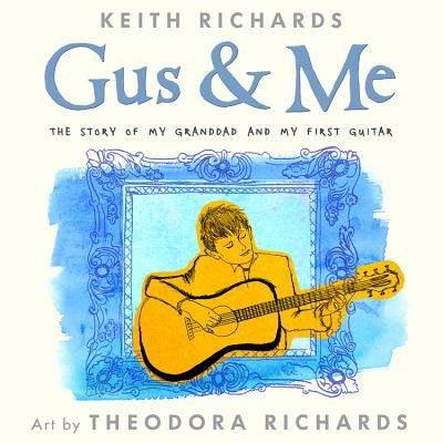 By Keith Richards, Dr ; Theodora Richards ( Author ) [ Gus & Me: The Story of My Granddad and My First Guitar By Sep-2014 Hardcover