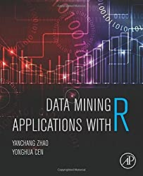 Data Mining Applications with R by Yanchang Zhao (2013-12-30)