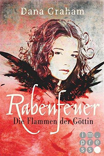 Buchseite und Rezensionen zu 'Rabenfeuer. Die Flammen der Göttin' von Dana Graham